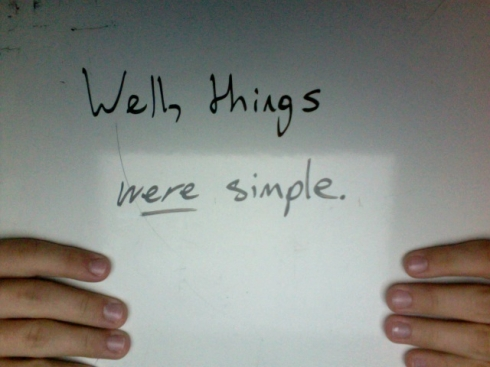 Well, things _were_ simple.